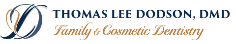 Thomas Lee Dodson, D.M.D. - Family and Cosmetic Dentistry